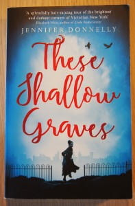 These Shallow Graves av Jennifer Donnelly | edgeofaword